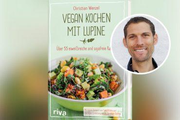 Kochbuch Cover Vegan Kochen mit Lupine von Christian Wenzel