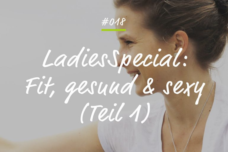 Podcast Fit gesund sexy Teil 1