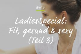 Podcast Fit gesund sexy Teil 3