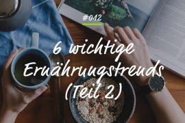 Podcastfolge 6 Ernährungstrends Teil 2
