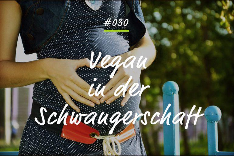 Podcastfolge Vegan in der Schwangerschaft