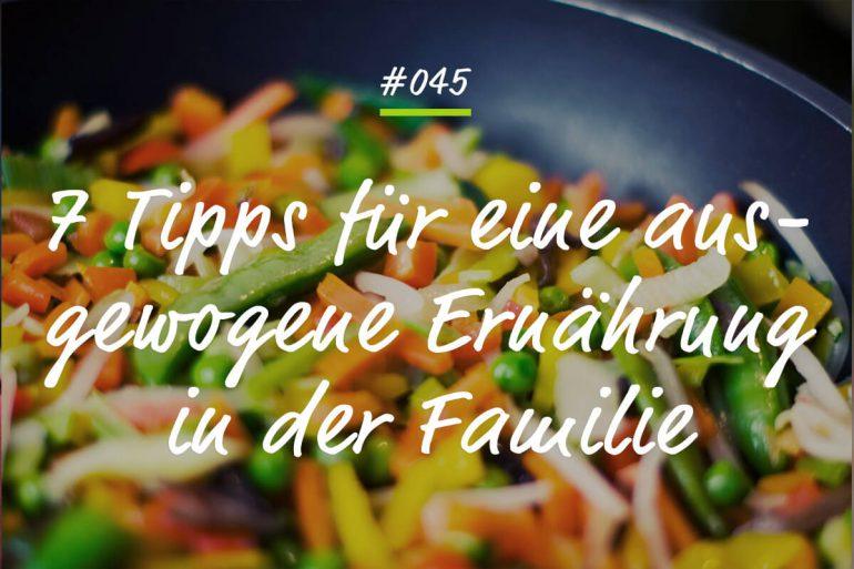 Podcastfolge 7 Tipps ausgewogene Familienernährung