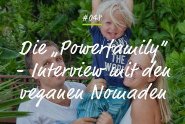 Podcastfolge Powerfamily Vegane Nomadenfamilie