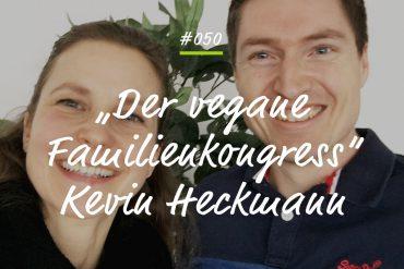 Podcastfolge Veganer Familienkongress Kevin Heckmann
