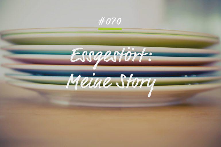 Podcastfolge Essgestört - Meine Story