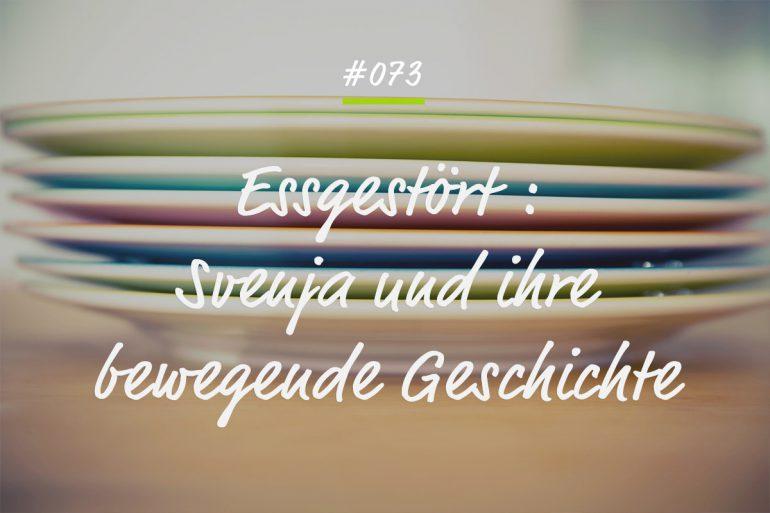 Podcastfolge Essgestört - Svenjas bewegende Geschichte