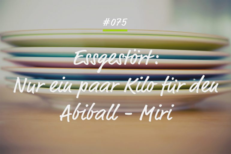 Podcastfolge Essgestört - Miris Anorexie