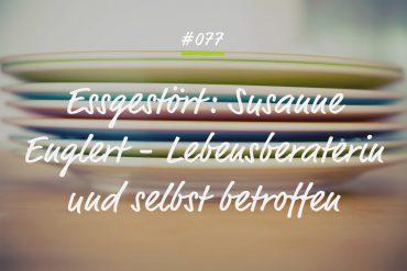 Podcastfolge Essgestört - Lebensberaterin Susanne