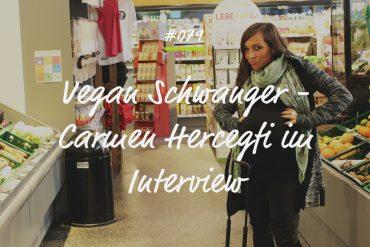 Podcastfolge Vegan Schwanger Carmen Hercegfi