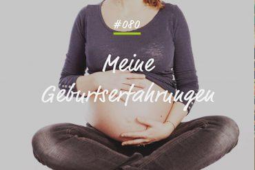 Podcastfolge - Meine Geburtserfahrungen