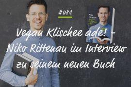 Podcastfolge - Niko Rittenau - Vegan Klischee Ade!