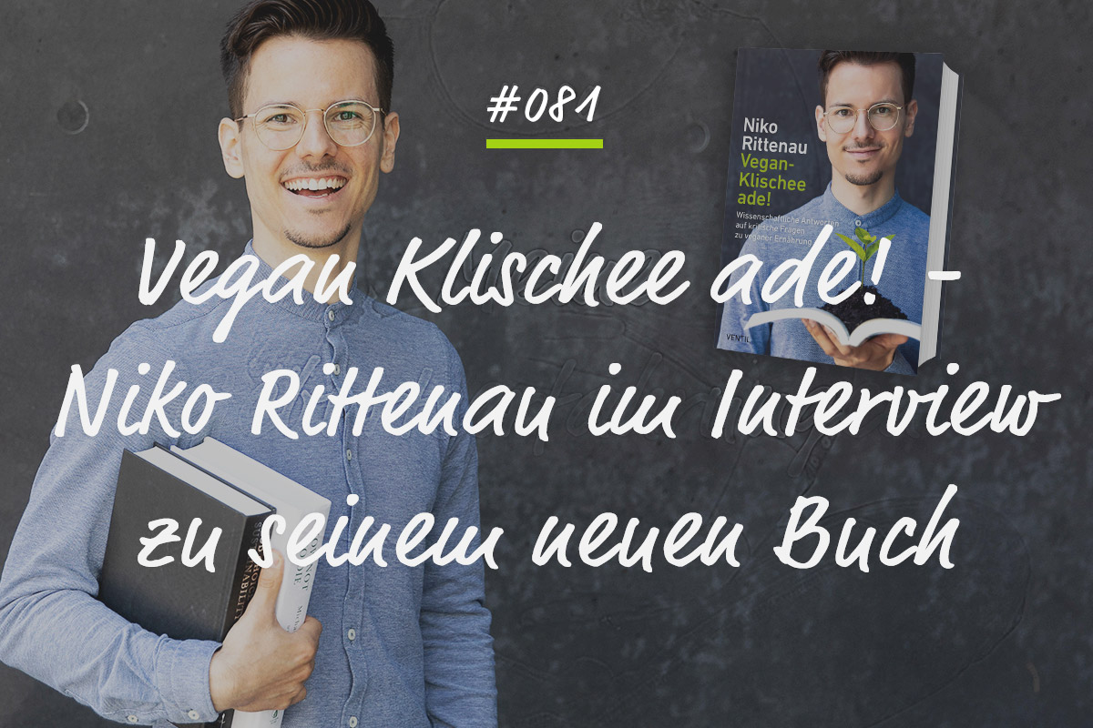 podcast 081 niko rittenau vegan klischee ade. Black Bedroom Furniture Sets. Home Design Ideas