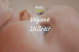 Podcastfolge - vegane Stillzeit 2