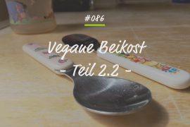 Podcastfolge Beikost Teil 2.2