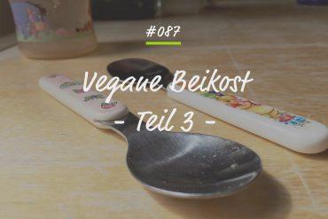 Podcastfolge Beikost Teil 3