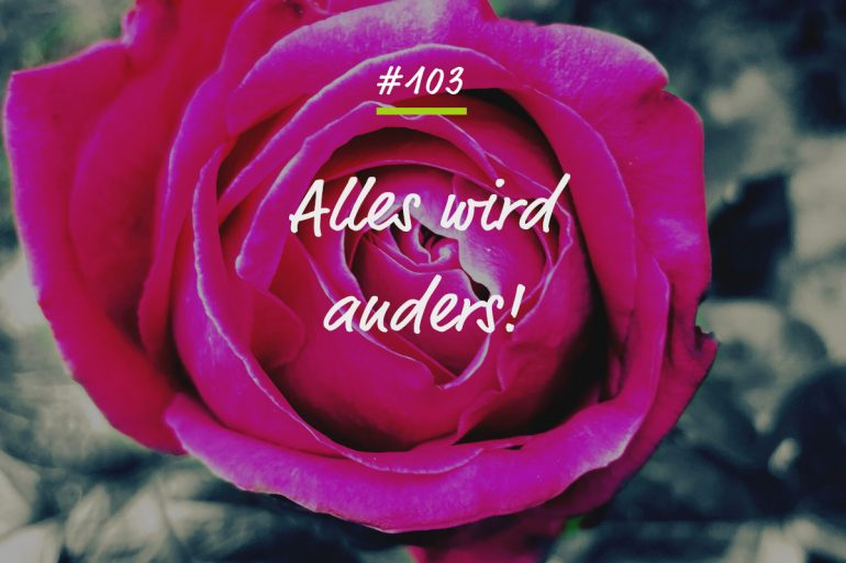 Podcastfolge Alles wird anders