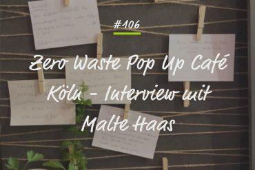 Podcastfolge Zero Waste Popup Cafe Köln