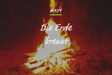 Die Erde brennt Podcastfolge