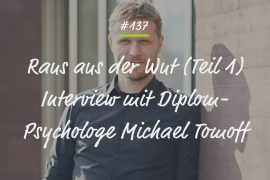 Podcastfolge #137 - Michael Tomoff Teil 1